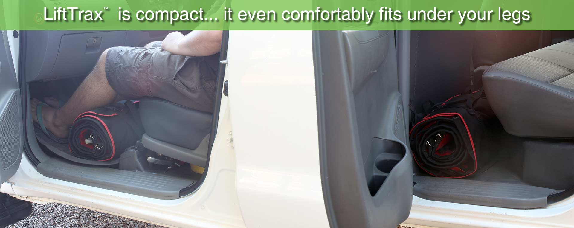 LiftTrax™ fits under your legs